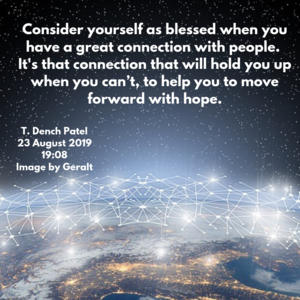 Consider yourself as blessed when you have a great connection with people