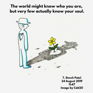 The world might know who you are, but very few know your soul