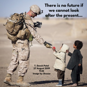 There is no future if we cannot look after the present...