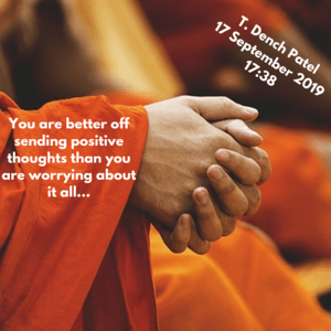 You are better off sending positive thoughts than you are worrying about it all...