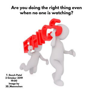Are you doing the right thing even when no one is watching_