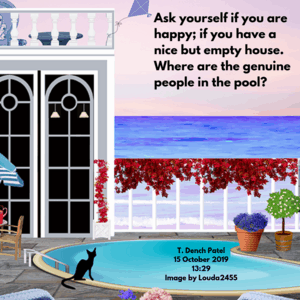 Ask yourself if you are happy, if you have a nice house and an empty pool. Where are the genuine people_