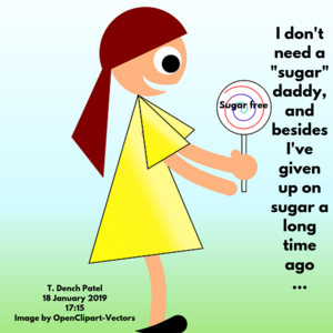 I don't need a sugar daddy, and besides I've given up on sugar a long time ago ...