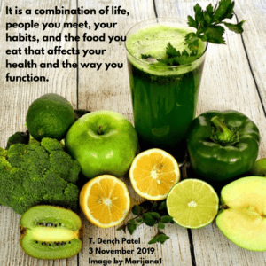it is a combination of life, people you meet, your habits, and the food you eat that affects your health and the way you function.