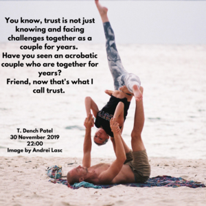 You know, trust is not just knowing and facing challenges together as a couple for years